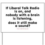 Liberal Talk Radio Yard Sign