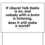 Liberal Talk Radio Yard Sign