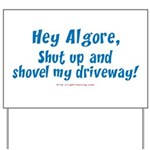 Al Gore Shut Up & Shovel Yard Sign