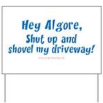 Al Gore Shut Up & Shovel Yard Sign