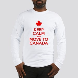 Keep Calm and Move to Canada Long Sleeve T-Shirt