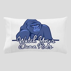 Watch Your Kids Pillow Case