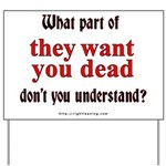 They want you Dead Yard Sign