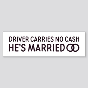 Driver Carries No Cash Bumper Sticker