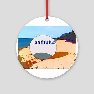 Unmutual on the beach Round Ornament
