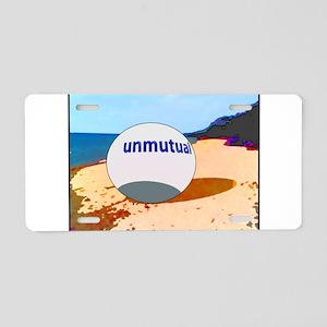 Unmutual on the beach Aluminum License Plate