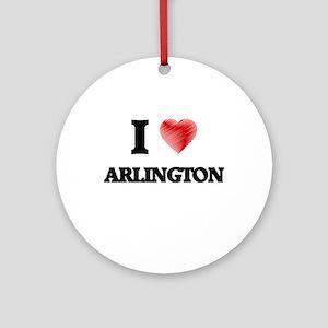 I Heart ARLINGTON Round Ornament