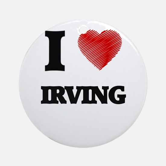 I Heart IRVING Round Ornament