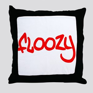 Floozy t-shirts and gifts Throw Pillow