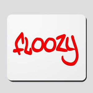 Floozy t-shirts and gifts Mousepad