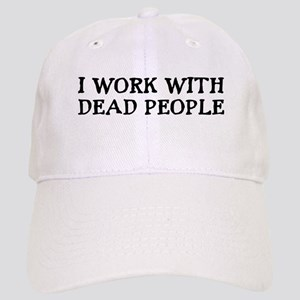 I WORK WITH DEAD PEOPLE Cap