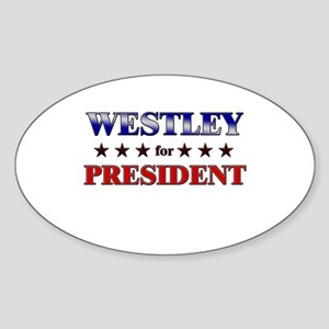 WESTLEY for president Oval Sticker