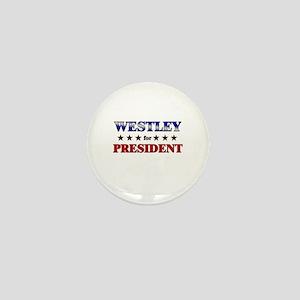 WESTLEY for president Mini Button