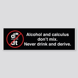 Never Drink And Derive Bumper Sticker