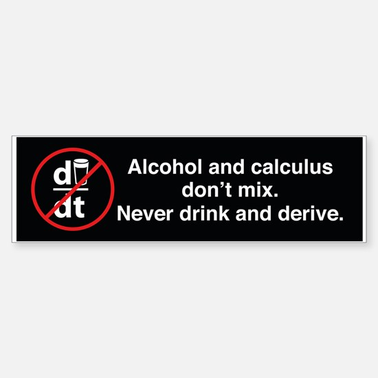Never Drink And Derive Bumper Bumper Bumper Sticker