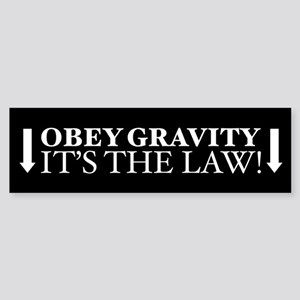 Obey Gravity It's The Law! Bumper Sticker