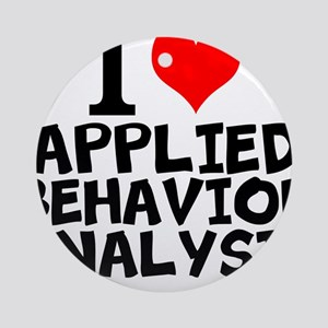 I Love Applied Behavior Analysis Round Ornament
