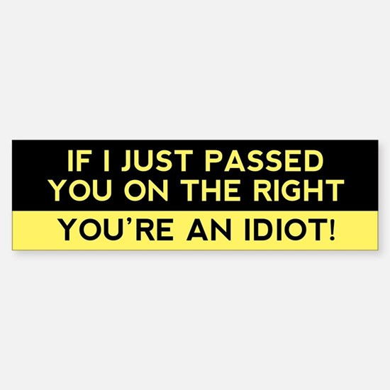 You're An Idiot! Bumper Bumper Bumper Sticker