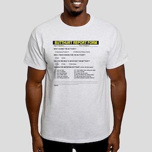 Butt Hurt Report Form Light T-Shirt