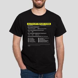 Butt Hurt Report Form Dark T-Shirt
