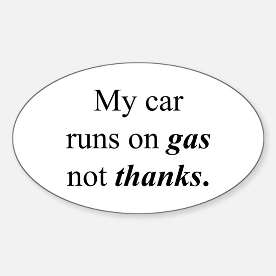 """Gas Not Thanks"" Oval Decal"