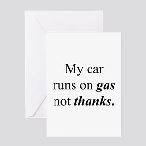 """""""Gas Not Thanks"""" Greeting Card"""