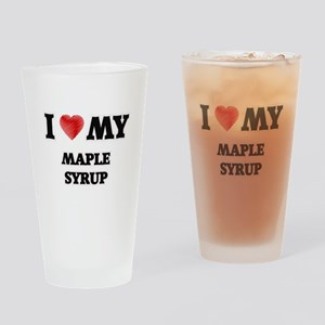 I Love My Maple Syrup food design Drinking Glass