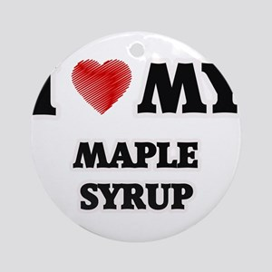 I Love My Maple Syrup food design Round Ornament