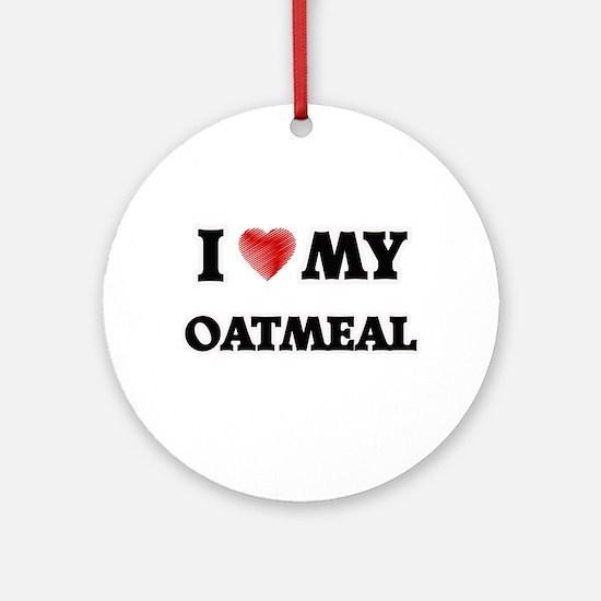 I Love My Oatmeal food design Round Ornament
