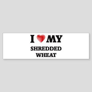 I Love My Shredded Wheat food desig Bumper Sticker