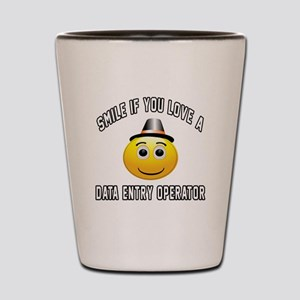 Smile If You Love Data entry operator Shot Glass