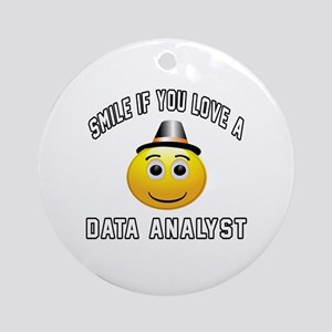 Smile If You Love Data analyst Round Ornament