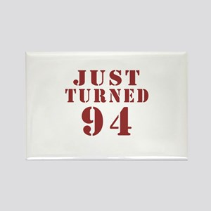 Just Tuaarned 94 Birthday Rectangle Magnet