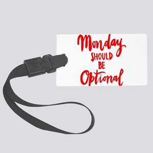 MONDAY SHOULD BE OPTIONAL Luggage Tag