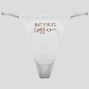 BUT FIRST, COFFEE Classic Thong