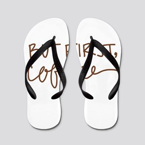 BUT FIRST, COFFEE Flip Flops