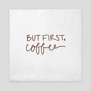 BUT FIRST, COFFEE Queen Duvet