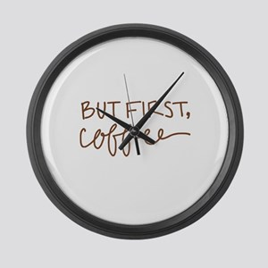 BUT FIRST, COFFEE Large Wall Clock