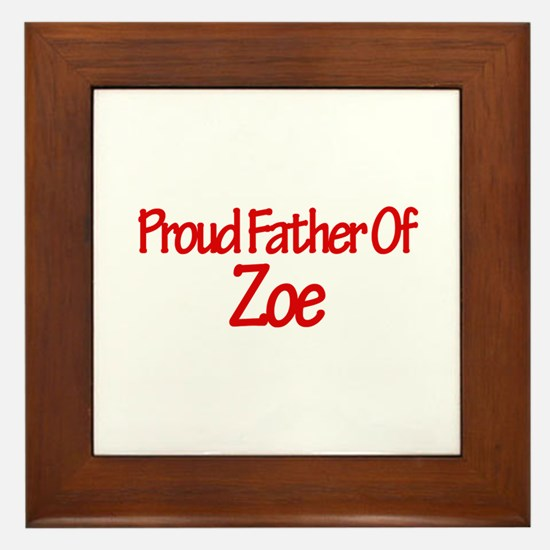 Proud Father of Zoe Framed Tile