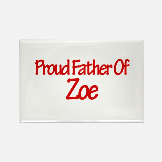Proud Father of Zoe Rectangle Magnet