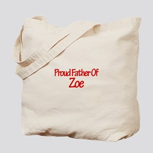 Proud Father of Zoe Tote Bag