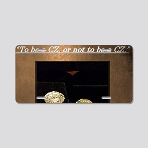 5th Quote; To be a CZ, or n Aluminum License Plate