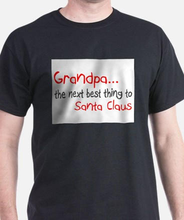 Grandpa, The Next Best Thing To Santa Claus T-Shir