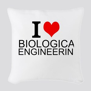 I Love Biological Engineering Woven Throw Pillow
