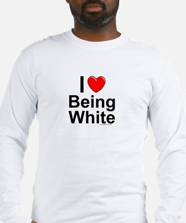 Being White Long Sleeve T-Shirt