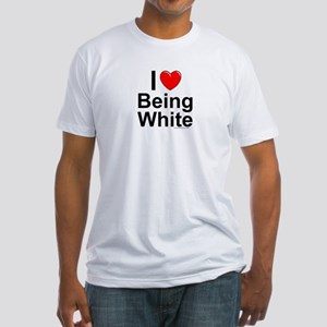 Being White Fitted T-Shirt
