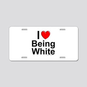 Being White Aluminum License Plate