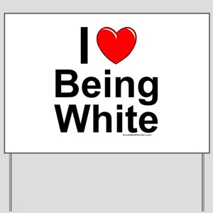Being White Yard Sign