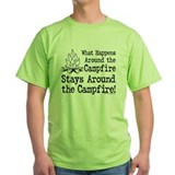 What happens around the campfire stays around the Green T-Shirt