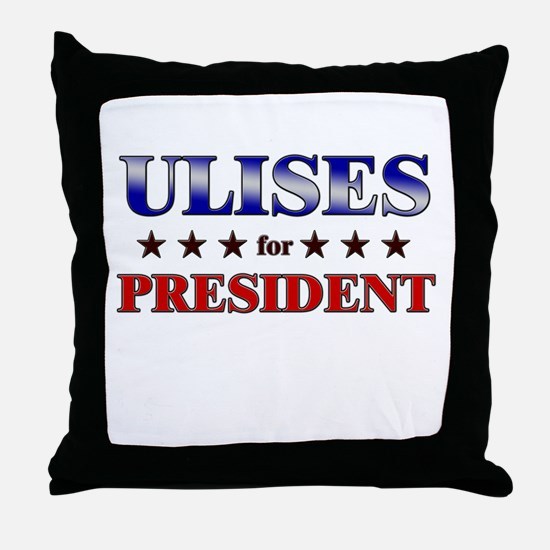 ULISES for president Throw Pillow